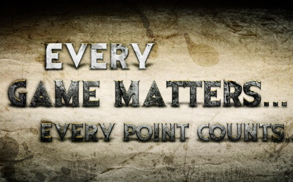 Every Game Matters.. Every Point Counts..