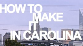 How to Make it in Carolina