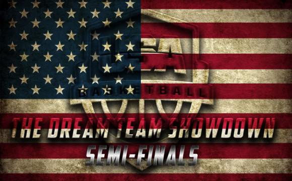 Dream Team Showdown – Semi Finals