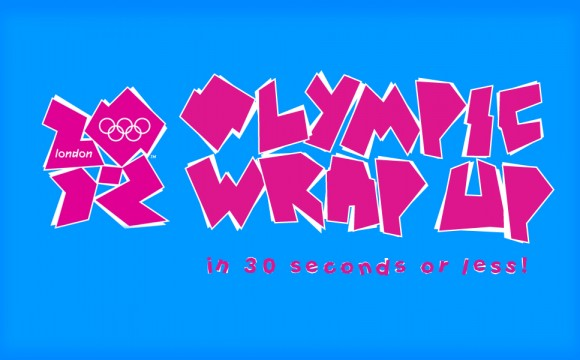 In Case you Missed it – 2012 Olympics in 30 seconds or less!